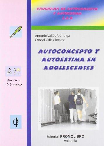 Autoconcepto y autoestima en adolescentes (Paperback): Antonio Vallés Arándiga,