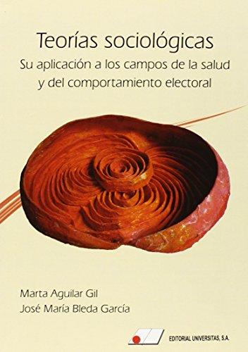 TEORÍAS SOCIOLÓGICAS: SU APLICACION A LOS CAMPOS DE LA SALUD Y DEL COMPORTAMIENTO ...