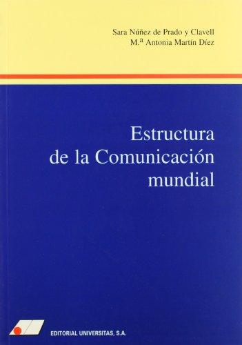 Estructura de la comunicación mundial - Martín Díez, María Antonia; Núñez de Prado y Clavell, Sara