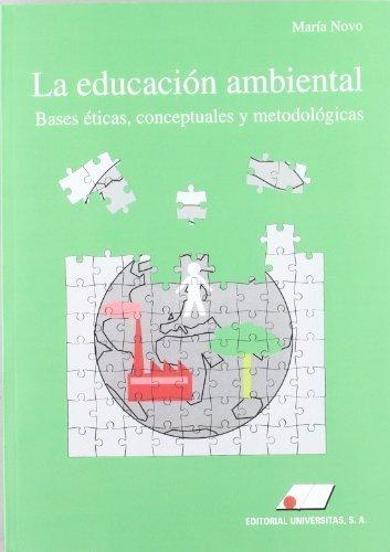 9788479910747: Educacion ambiental, la. bases eticas, conceptuales y metodologicas