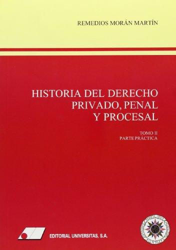 Historia del derecho privado: penal y procesal: Remedios Morán Martín