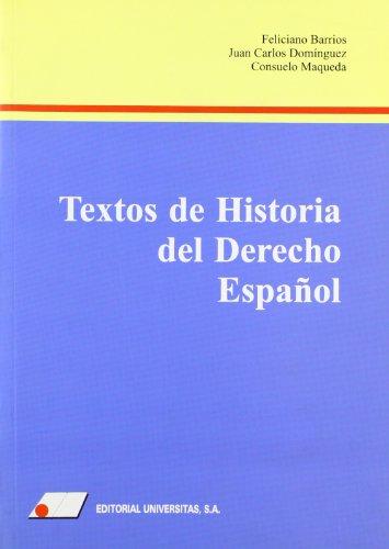 Textos de historia del Derecho español: Barrios Pintado, Feliciano;