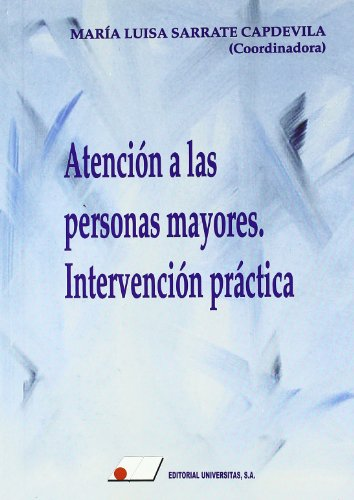 9788479911829: Atencion A Personas Mayores : Intervencion Practica