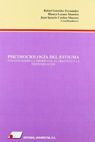 9788479912406: Psicosociologia del estigma. ensayos sobre la diferencia, el prejuicio y la discriminacion