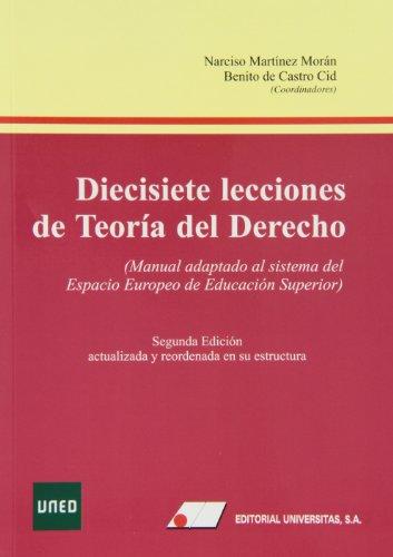 9788479913298: Diecisiete lecciones de teoría del derecho : manual adaptado al sistema del Espacio Europeo de Educación Superior. Segunda Edición actualizada