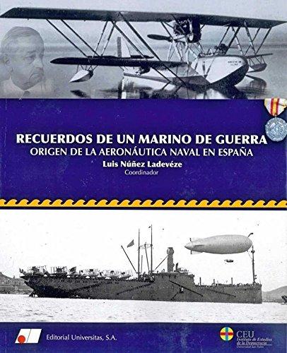 9788479914264: Recuerdos de un marino de guerra : origen de la aeron utica naval en Espa¤a