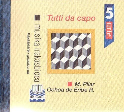 9788479926267: Tutti Da Capo 5 Urte Gida: Musika Irakasbidea - 9788479926267