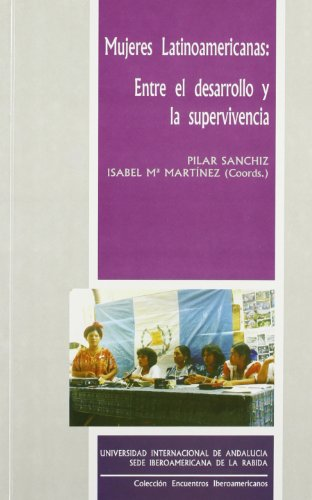 9788479930165: Mujeres latinoamericanas, entre eldesarrollo y la superviviencia
