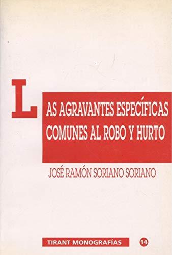 Las agravantes especi?ficas comunes al robo y hurto: Legislacio?n vigente y proyecto de 1992 (Tirant monografias) (Spanish Edition) - Ramo?n Soriano, Jose?