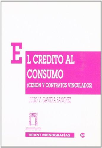 9788480024372: El crédito al consumo. Cesión y contratos vinculados