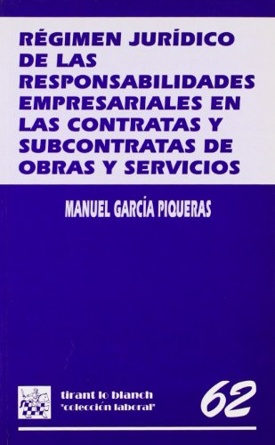 Régimen jurídico de las responsabilidades empresariales en: Manuel García Piqueras