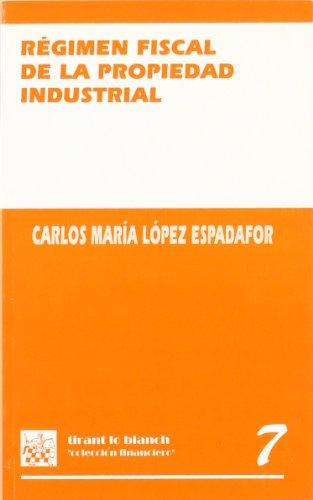 9788480026383: Regimen fiscal de la propiedad industrial (Coleccion Financiero) (Spanish Edition)