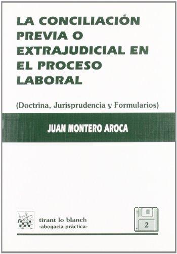 9788480027748: La conciliacion previa o extrajudicial en el proceso laboral (Abogacia practica) (Spanish Edition)