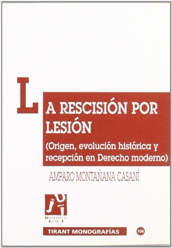 9788480027892: La rescisión por lesión (origen, evolución histórica y recepción en derecho moderno)