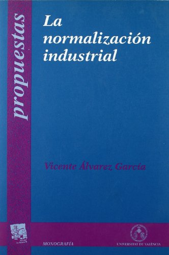 9788480028073: La normalización industrial