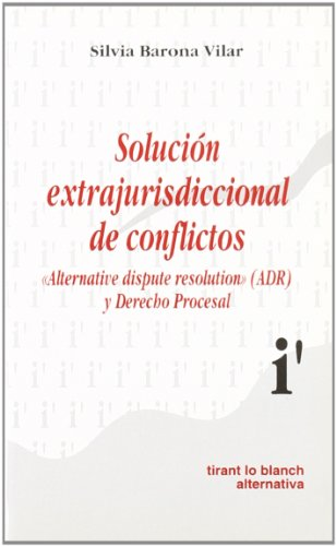 9788480028714: Solución extrajurisdiccional de conflictos Alternative dispute resolution (adr) y derecho procesal.