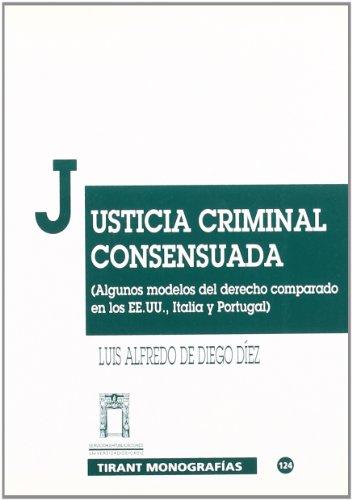 9788480028820: Justicia criminal consensuada. Algunos modelos del derecho comparado en los E.E.U.U., Italia y Portugal