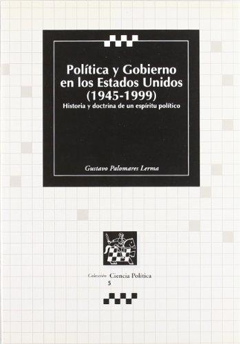 9788480029629: Politica y Gobierno En Los Estados Unidos, 1945-1999: Historia y Doctrina de Un Espiritu Politico (Colección Ciencia política) (Spanish Edition)