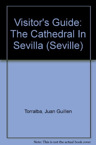 Visitor's Guide: The Cathedral In Sevilla (Seville)