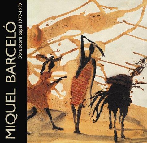 9788480031806: Miquel Barcelo: Works on Paper 1979-1999