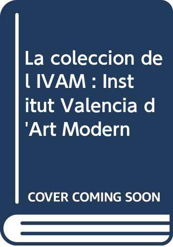 9788480032438: La colección del IVAM: Institut Valencià d'Art Modern