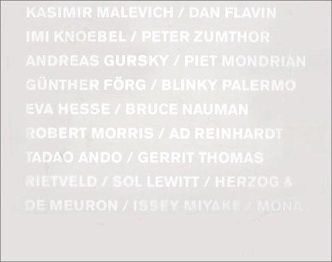 Minimalisms: A Sign of the Times (848003260X) by Anatxu Zabalbeascoa; Andreas Gursky; Anni Albers; Dan Flavin; Donald Judd; Donna Karan; Eva Hesse; Frank Stella; Helmut Federle; Javier Rodriguez...