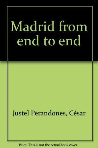 9788480033312: Madrid from end to end