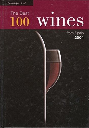 9788480039123: The Best 100 Wines From Spain 2004