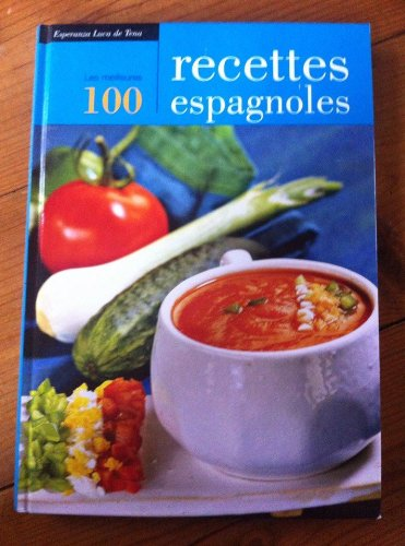 LES 100 MEILLEVREA RECETTEA ESPAGNOLEA. ( LAS 100 MEJORES RECETAS ESPA?OLAS ): LUCA DE TENA, ...
