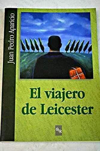 9788480042765: El viajero de Leicester (Spanish Edition)