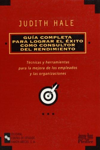 9788480044486: Guía completa para lograr el éxito como consultor del rendimiento: Técnicas y herramientas para la mejora de los empleados y las organizaciones (Management-Guías)