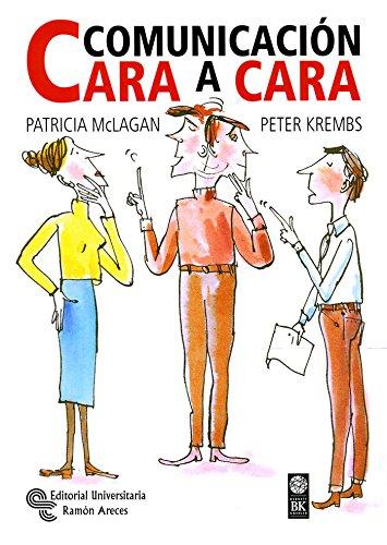 COMUNICACIÓN CARA A CARA (Madrid, 2001): Patricia McLagan/ Peter Krembs