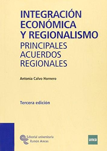 9788480046046: INTEGRACION ECONOMICA Y REGIONALISMO; PRINCIPALES ACUERDOS REGION ALES (3ª ED)