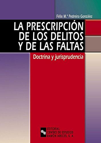 9788480046428: La prescripción de los delitos y de las faltas: Doctrina y jurisprudencia (Monografías)