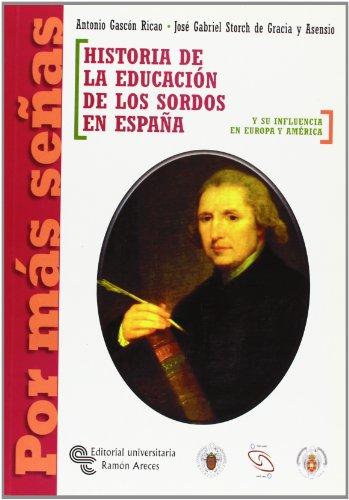 9788480046718: Historia de la educación de los sordos en España: Y su influencia en Europa y América (Por más señas)