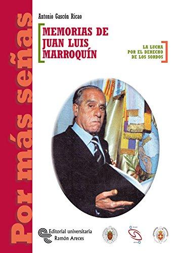 9788480046725: MEMORIAS DE JUAN LUIS MARROQUÍN. LA LUCHA POR EL DERECHO DE LOS SORDOS