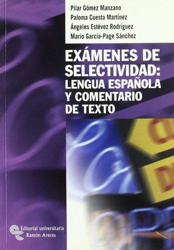 9788480046749: Exámenes de Selectividad: Lengua Española y Comentario de Texto (Libro Técnico)