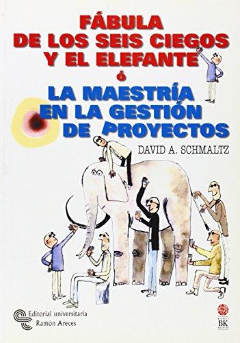 9788480046800: Fábula de los seis ciegos y el elefante o La maestría en la gestión de proyectos (Management-Guías)