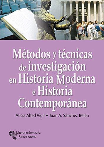 9788480047036: Métodos y Técnicas de Investigación En Historia Moderna E Historia Contemporánea (Manuales)