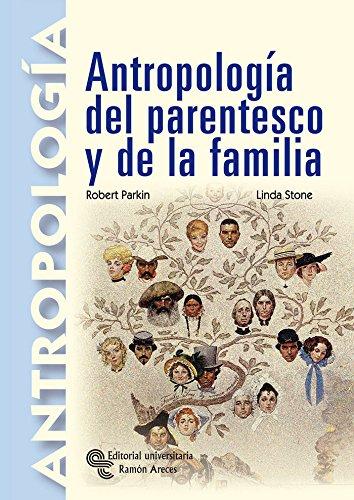 ANTROPOLOGÍA DEL PARENTESCO Y DE LA FAMILIA: Robert Parkin ,