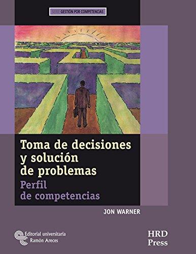 9788480047326: Toma de decisiones y solución de problemas: Perfil de competencias. Cuaderno de auto-diagnóstico. Guía del entrenador (Management-Herramientas GRH)