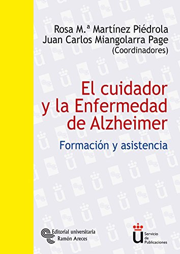 9788480047371: El cuidador y la Enfermedad de Alzheimer: Formación y asistencia (Universidad Rey Juan Carlos)