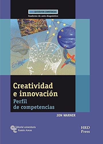 9788480048415: Creatividad e Innovación: Perfil de competencias. Cuaderno de auto-diagnóstico (Management-Herramientas GRH)