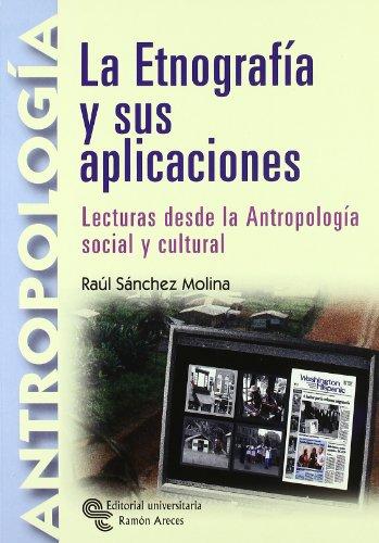 9788480048934: La etnografía y sus aplicaciones: Lecturas desde la antropología social y cultural (Manuales)