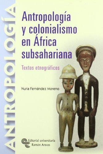 9788480049368: Antropología y colonialismo en África Subsahariana: Textos etnográficos (Manuales)