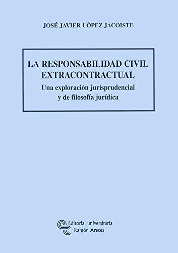 9788480049771: La responsabilidad civil extracontractual: Una exploración jurisprudencial y de filosofía jurídica (Grandes Obras Jurídicas)