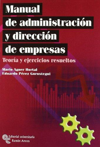 9788480049887: Manual de administración y dirección de empresas: Teoría y ejercicios resueltos (Manuales)