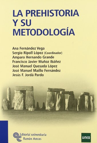 9788480049917: La Prehistoria y Su Metodología (Manuales)