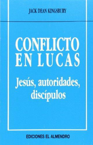 9788480050029: Conflicto en Lucas: Jesús, autoridades, discípulos (En torno al nuevo Testamento)