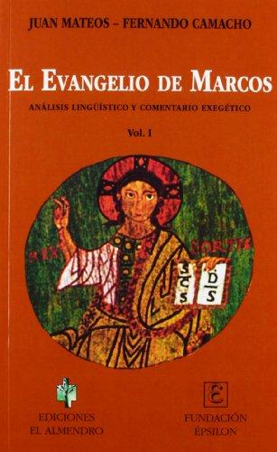 9788480050135: El Evangelio de Marcos. I: Análisis lingüístico y comentario exegético (En los orígenes del Cristianismo)